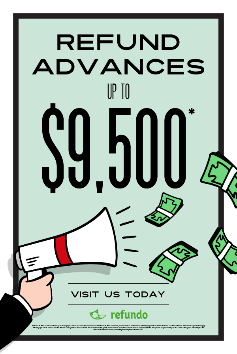 Refund Advances up to $9,500